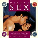 Divine Sex: The Tantric & Taoist Arts...