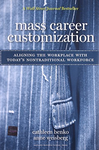 Mass Career Customization: Aligning the Workplace With Today's Nontraditional Workforce by Cathleen Benko (2007-08-30) (Mass Career Customization compare prices)