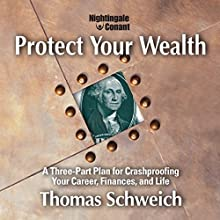 Protect Your Wealth  by Thomas Schweich Narrated by Thomas Schweich