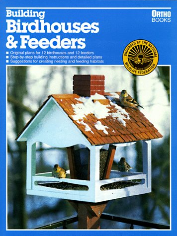 Building Birdhouses and Feeders (Ortho Library), Edward A. Baldwin