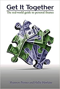 Get It Together: The Real-World Guide To Personal Finance