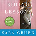 Riding Lessons (       UNABRIDGED) by Sara Gruen Narrated by Maggi-Meg Reed