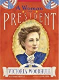 cover of A Woman for President : The Story of Victoria Woodhull