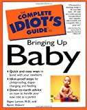 The Complete Idiot's Guide to Bringing Up Baby (0028619579) by Osborn, Kevin