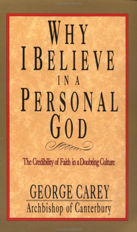 Why I Believe in a Personal God, GEORGE CAREY