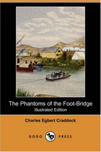 The Phantoms of the Foot-Bridge