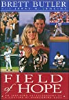 Field of Hope: An Inspiring Autobiography of a Lifetime of Overcoming Odds