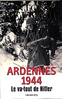 Ardennes 1944 : le va-tout de Hitler, Beevor, Antony