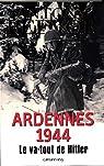 Ardennes 1944 : Le va-tout de Hitler par Beevor