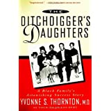The Ditchdigger's Daughters: A Black Family's Astonishing Success Story ~ Yvonne S. Thornton