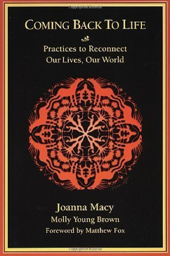 coming-back-to-life-practices-to-reconnect-our-lives-our-world-by-joanna-macy-molly-young-brown-1998
