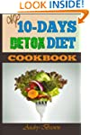 My 10-Day Detox Diet Cookbook: Burn t...