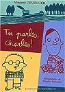 Tu parles, Charles ! par Cuvellier