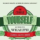 The Choose Yourself Guide to Wealth (       ungekürzt) von James Altucher Gesprochen von: James Altucher