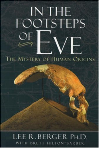 In the Footsteps of Eve: The Mystery of Human Origins (Adventure Press), Brett Hilton-Barber