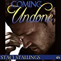 Coming Undone Audiobook by Staci Stallings Narrated by Becky Doughty