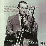 echange, troc Tommy Dorsey - Land of Dreams 1944-46