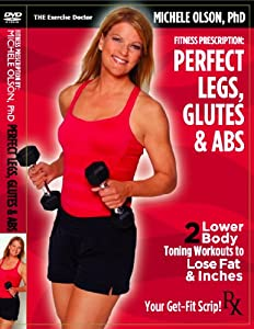 PERFECT LEGS, GLUTES & ABS: Michele Olson, PhD - NEW DVD