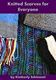 Knitted Scarves for Everyone (The FiberFrau Series Book 1)