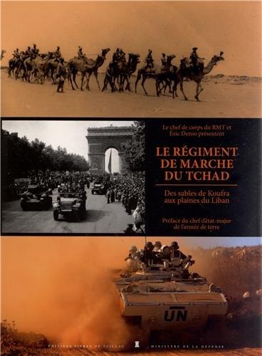 Le régiment de marche du Tchad : Des sables de Koufra aux plaines du Liban