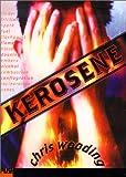 Kerosene (Push Fiction) (043909013X) by Wooding, Chris