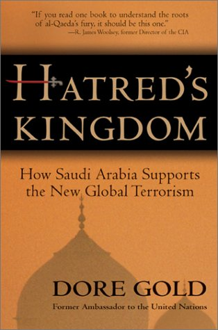 Hatreds Kingdom : How Saudi Arabia Supports the New Global Terrorism, DORE GOLD