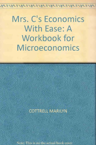 Mrs. C's Economics With Ease: A Workbook for Microeconomics