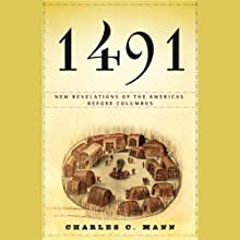 1491: New Revelations of the Americas Before Columbus (       ABRIDGED) by Charles C. Mann Narrated by Peter Johnson