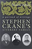 Stephen Cranes Literary Family: A Garland of Writings