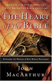 The Heart of the Bible: Explore the Power of Key Bible Passages (0785250646) by MacArthur, John