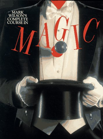 Mark Wilson's Complete Course in Magic, Mark Wilson, Walter Brown Gibson