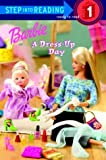 Barbie: A Dress-Up Day (Barbie) (Step into Reading)