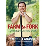 Farm to Fork: Cooking Local, Cooking Fresh ~ Emeril Lagasse