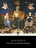 Unto This Last and Other Writings (Penguin Classics) (0140432116) by John Ruskin