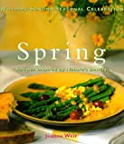 Spring: Recipes Inspired by Nature's Bounty (Williams-Sonoma Seasonal Celebration)
