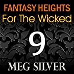 For the Wicked: Fantasy Heights, Book 9 | Meg Silver