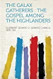 img - for The Galax Gatherers: the Gospel Among the Highlanders book / textbook / text book