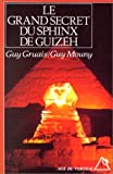 echange, troc Guy Gruais, Guy Mouny - Le grand secret du sphinx de Guizèh