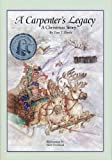 img - for A Carpenter's Legacy : A Christmas Story book / textbook / text book