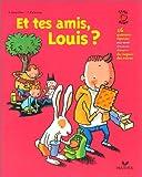 """Afficher """"Et tes amis, Louis ?"""""""