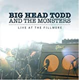 Live at the Fillmore, Big Head Todd and The Monsters
