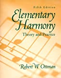 Elementary Harmony [Theory and Practice] (0132816105) by Robert W. Ottman