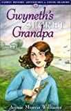Gwyneth's Secret Grandpa (Family History Adventures for Young Readers, 1)