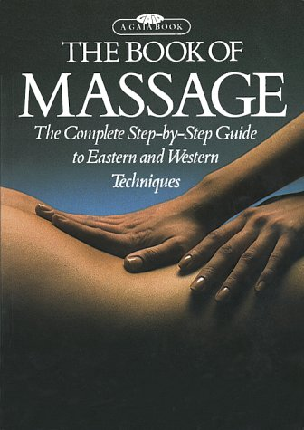 The Book of Massage: The Complete Step-by-Step Guide To Eastern And Western Techniques, Cooke,Carola Beresford/Dorelli,Fausto Beres