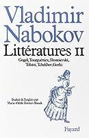 Littératures, tome 2 : Gogol, Tourguéniev, Dostoïevski,  Tolstoï, Tchekhov, Gorki