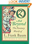 Oz and Beyond: The Fantasy World of L...