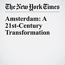 Amsterdam: A 21st-Century Transformation Other by Russell Shorto Narrated by Caroline Miller