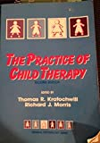 The Practice of Child Therapy (General Psychology Series) (0205143970) by Kratochwill, Thomas R.