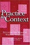 img - for Practice in Context: Situating the Work of Writing Teachers book / textbook / text book