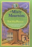 A Misty Mourning (Torie O'Shea Mysteries) (0312266197) by MacPherson, Rett